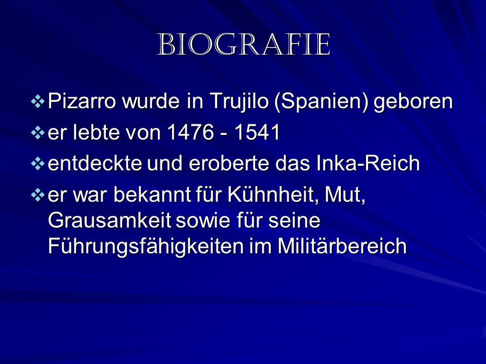 Biografie Pizarro wurde in Trujilo (Spanien) geboren
