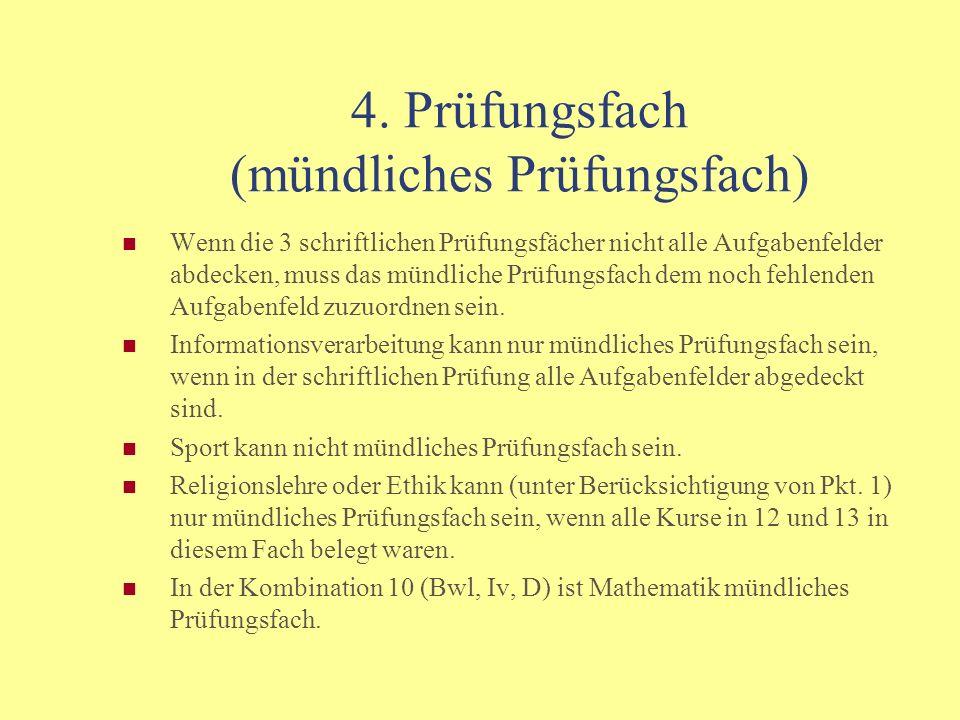 4. Prüfungsfach (mündliches Prüfungsfach)