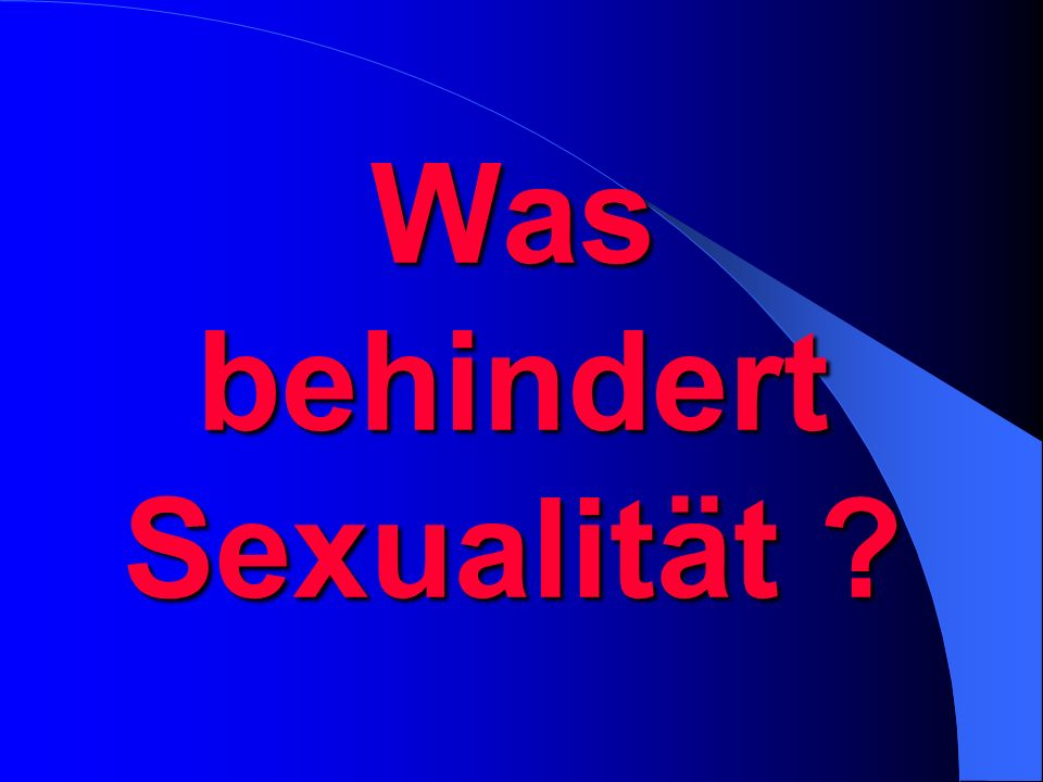 Was behindert Sexualität