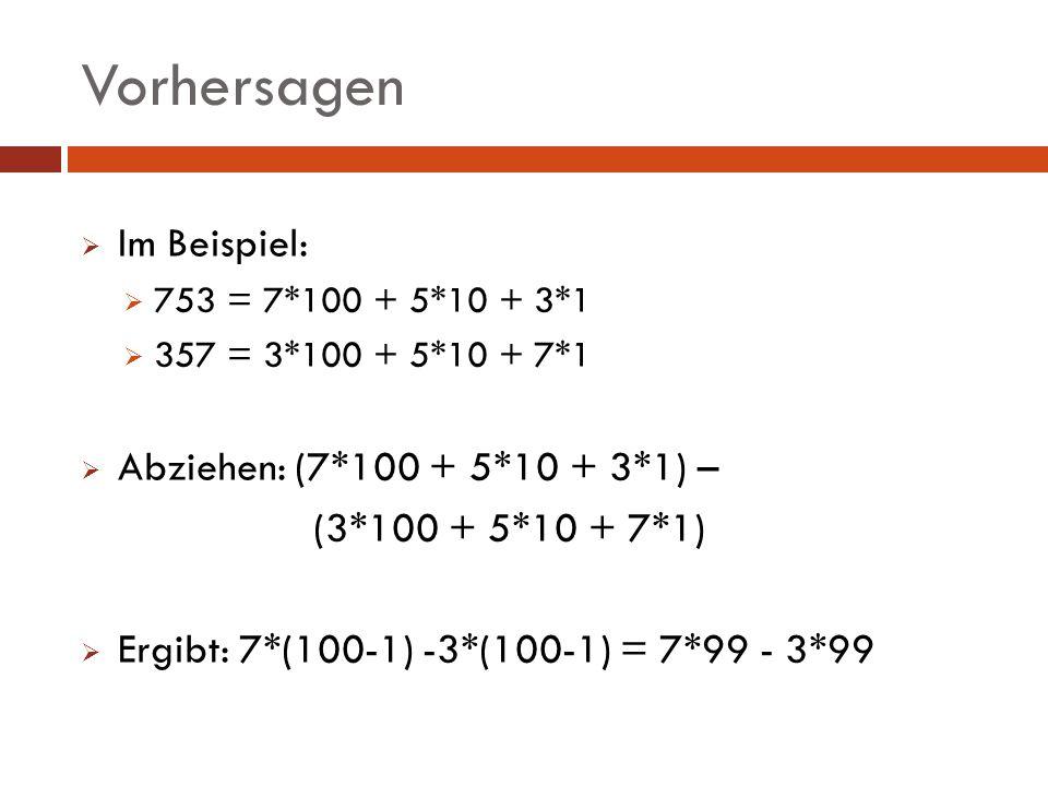 Vorhersagen Im Beispiel: Abziehen: (7*100 + 5*10 + 3*1) –
