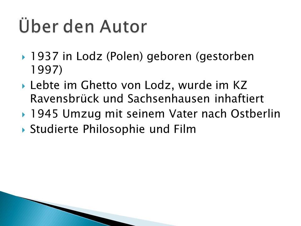 Über den Autor 1937 in Lodz (Polen) geboren (gestorben 1997)