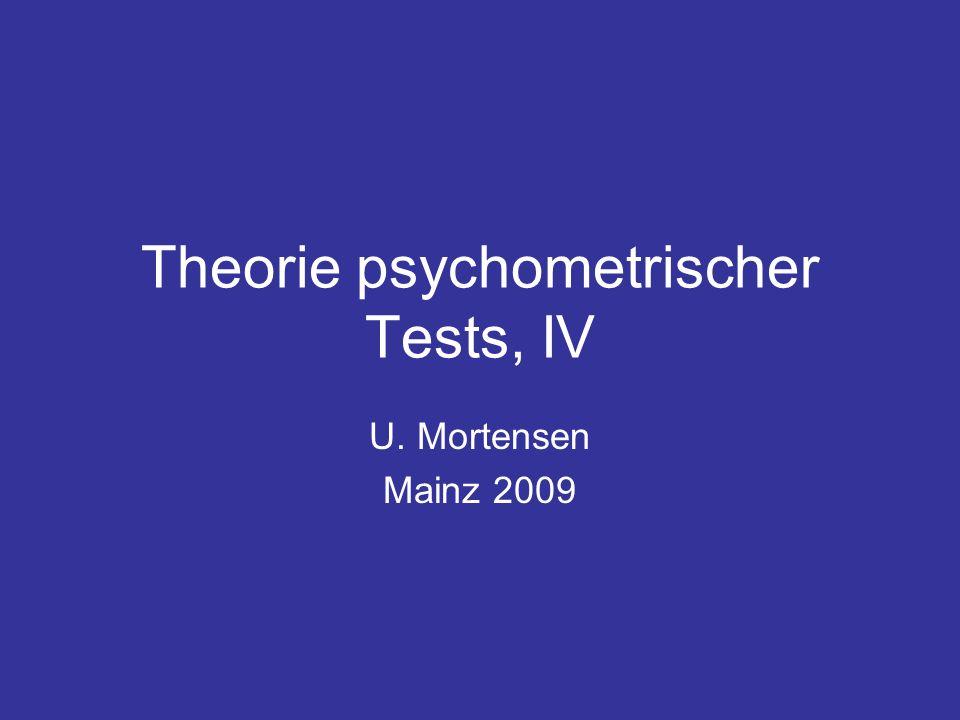 Theorie psychometrischer Tests, IV