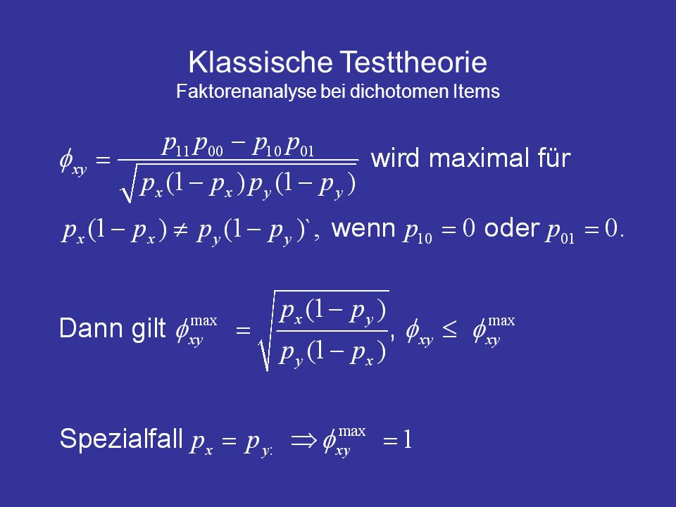 Klassische Testtheorie Faktorenanalyse bei dichotomen Items