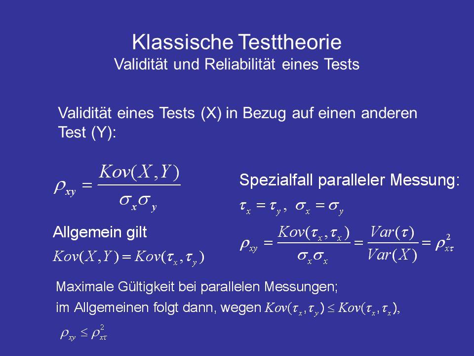 Klassische Testtheorie Validität und Reliabilität eines Tests
