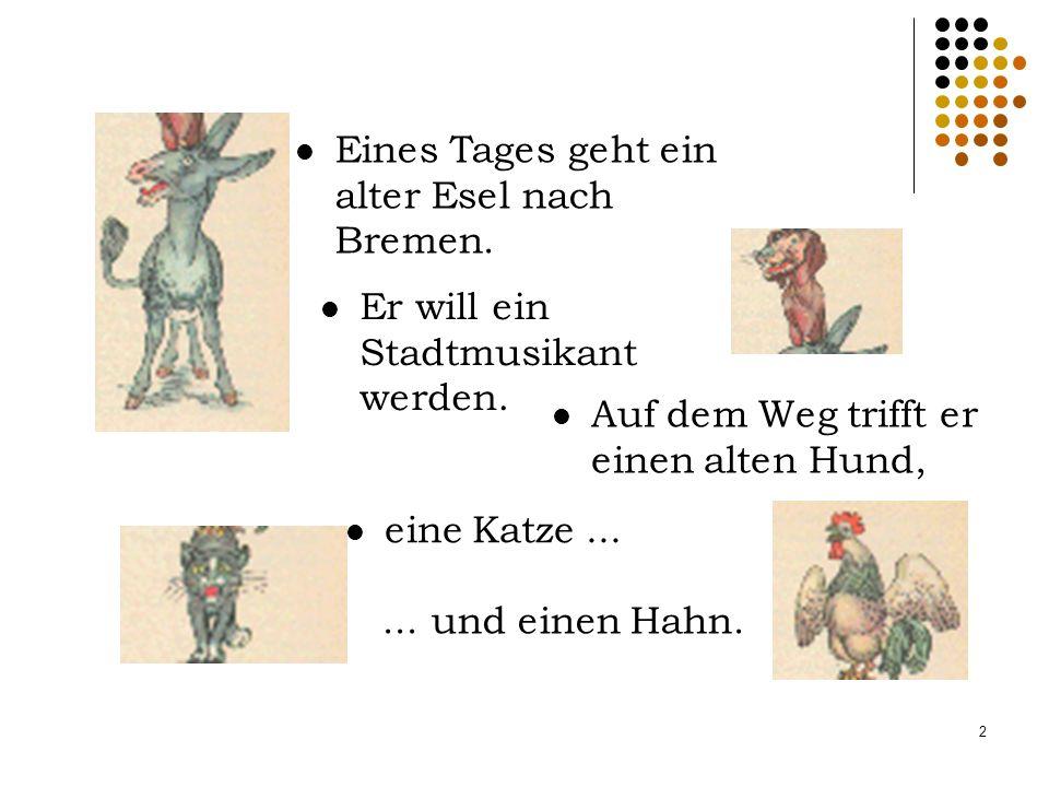 Eines Tages geht ein alter Esel nach Bremen.