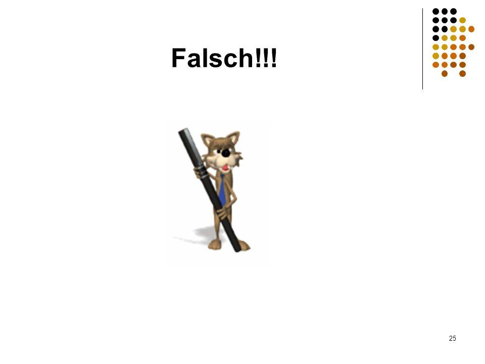 Falsch!!!