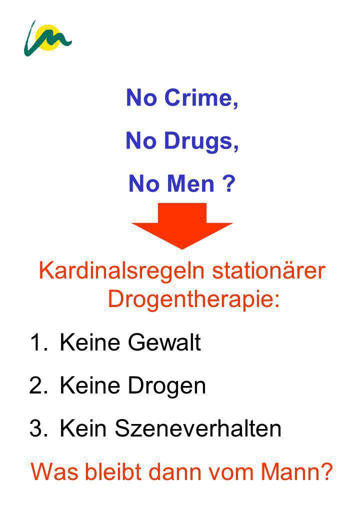 Kardinalsregeln stationärer Drogentherapie: Keine Gewalt Keine Drogen