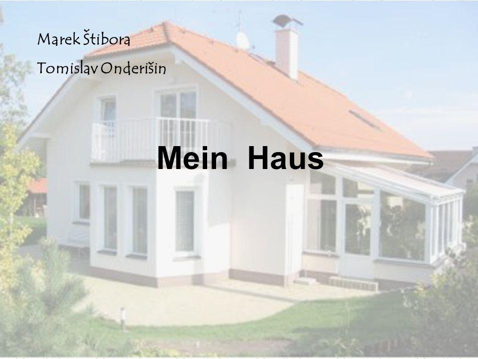 Marek Štibora Tomislav Onderišin Mein Haus