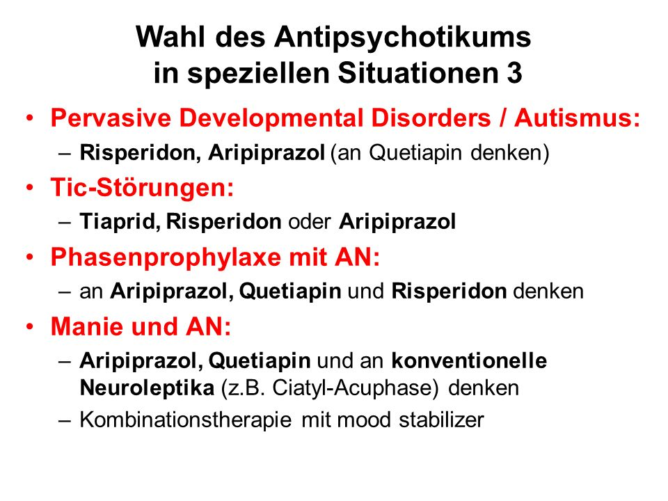 Wahl des Antipsychotikums in speziellen Situationen 3