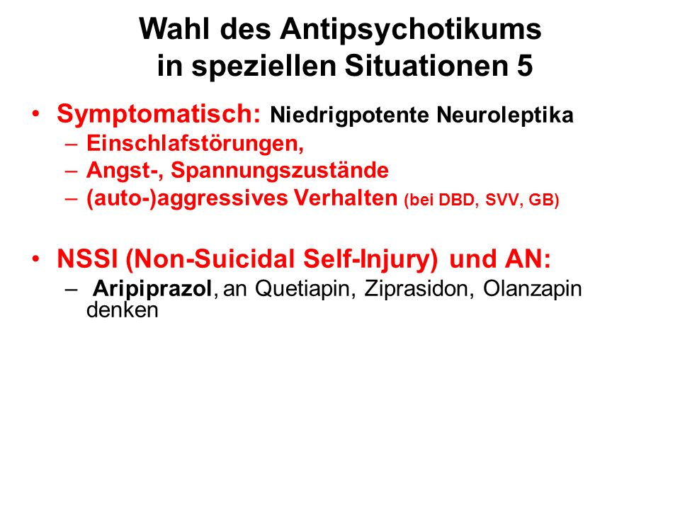 Wahl des Antipsychotikums in speziellen Situationen 5