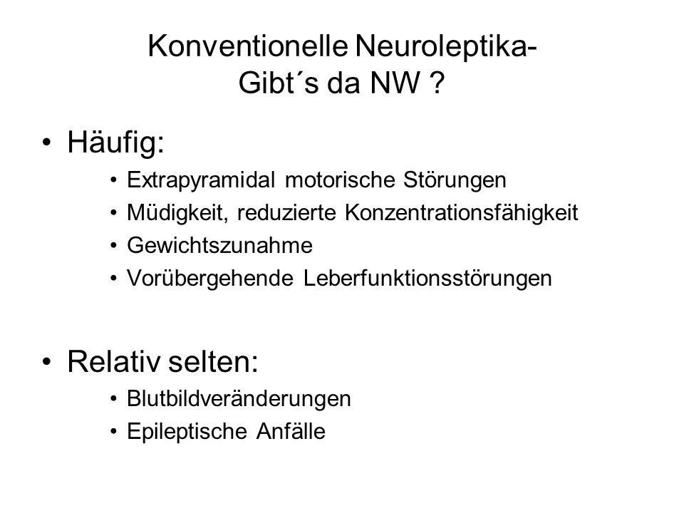 Konventionelle Neuroleptika- Gibt´s da NW