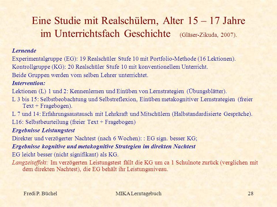 Eine Studie mit Realschülern, Alter 15 – 17 Jahre im Unterrichtsfach Geschichte (Gläser-Zikuda, 2007).