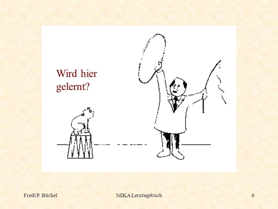 Wird hier gelernt Fredi P. Büchel MIKA Lerntagebuch