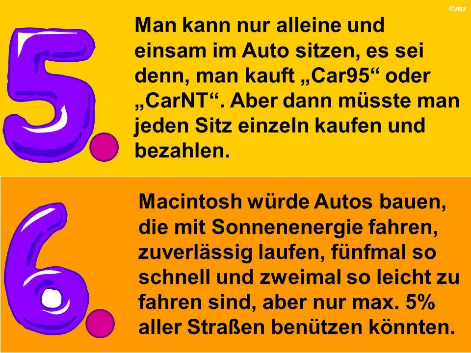 """Man kann nur alleine und einsam im Auto sitzen, es sei denn, man kauft """"Car95 oder """"CarNT . Aber dann müsste man jeden Sitz einzeln kaufen und bezahlen."""