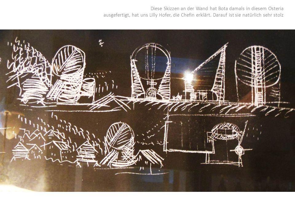 Diese Skizzen an der Wand hat Bota damals in diesem Osteria ausgefertigt, hat uns Lilly Hofer, die Chefin erklärt.