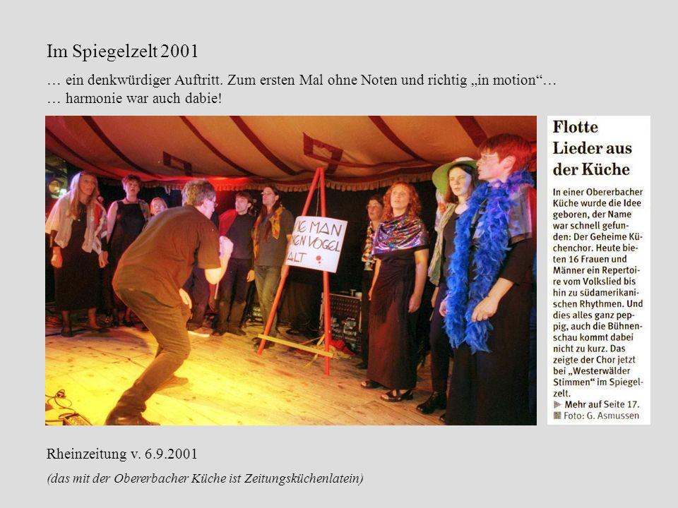 """Im Spiegelzelt 2001 … ein denkwürdiger Auftritt. Zum ersten Mal ohne Noten und richtig """"in motion … … harmonie war auch dabie!"""