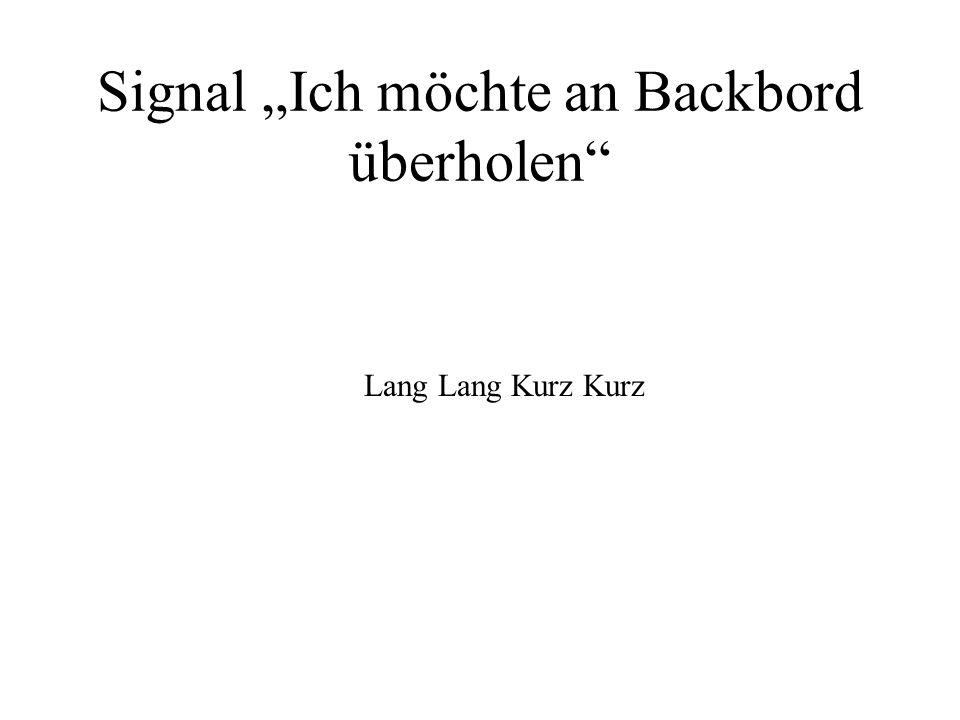 """Signal """"Ich möchte an Backbord überholen"""
