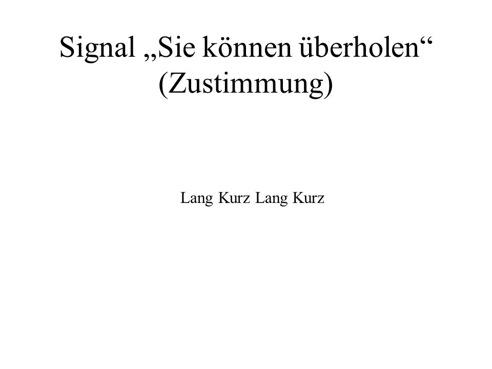 """Signal """"Sie können überholen (Zustimmung)"""