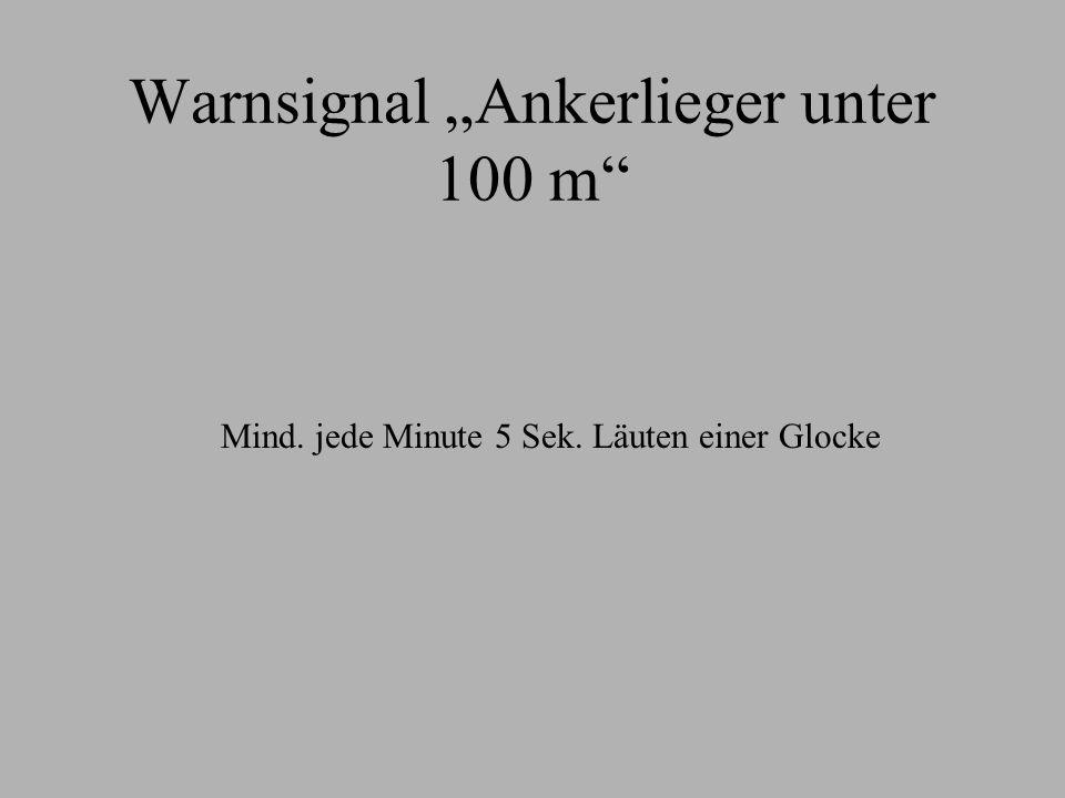 """Warnsignal """"Ankerlieger unter 100 m"""