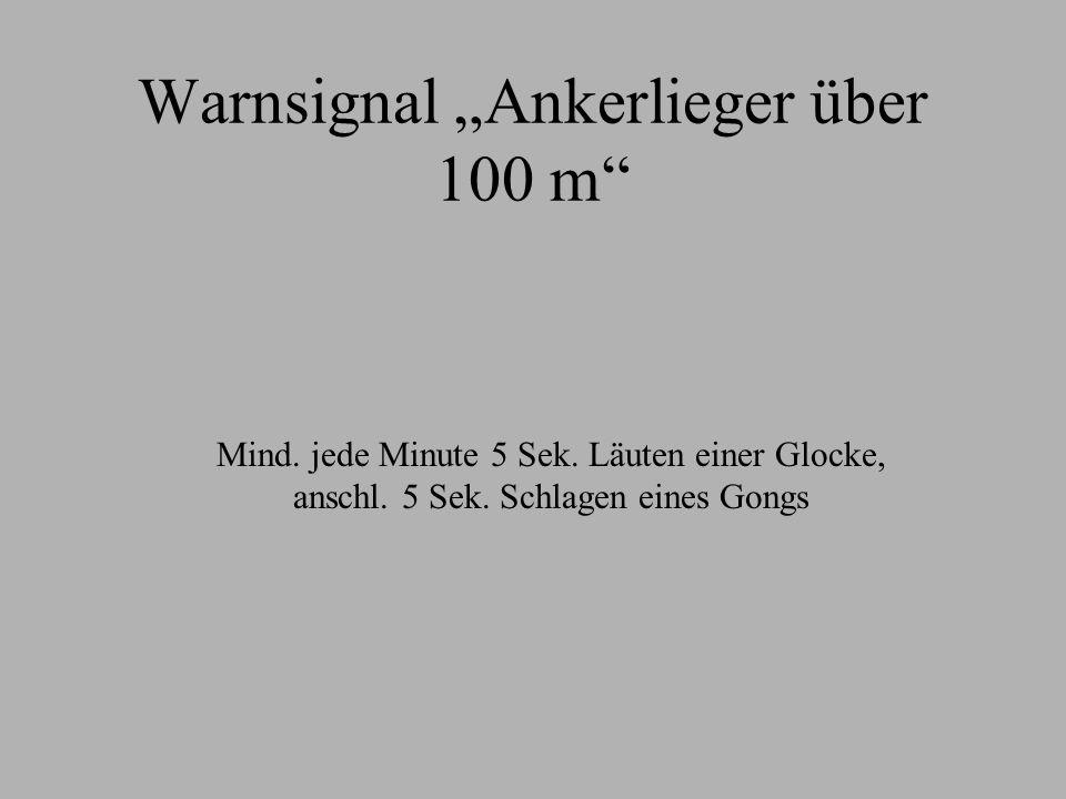 """Warnsignal """"Ankerlieger über 100 m"""