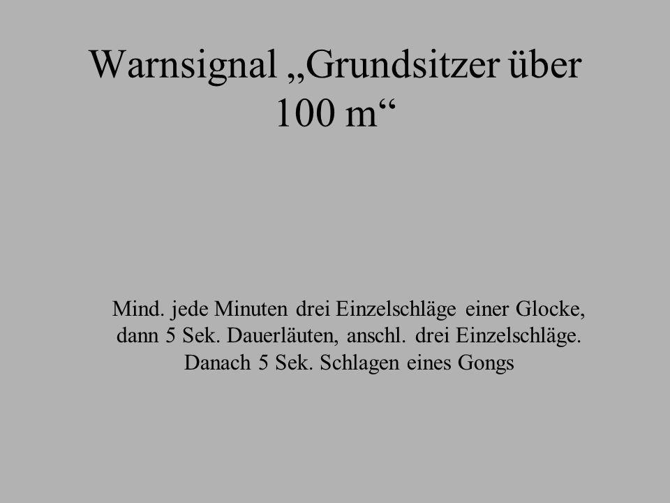 """Warnsignal """"Grundsitzer über 100 m"""