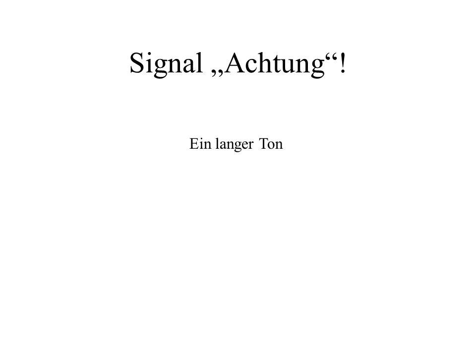 """Signal """"Achtung ! Ein langer Ton"""