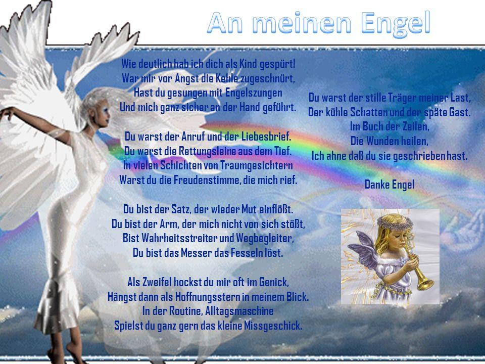An meinen Engel Wie deutlich hab ich dich als Kind gespürt!