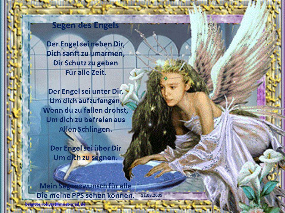 Segen des Engels Der Engel sei neben Dir, Dich sanft zu umarmen,