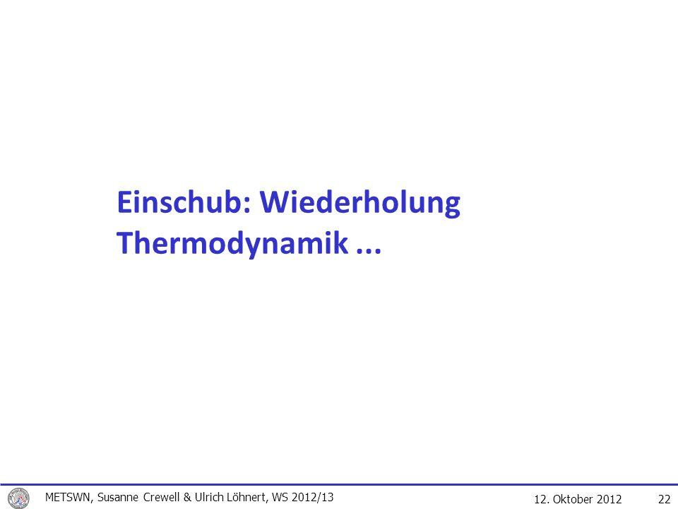 Einschub: Wiederholung Thermodynamik ...