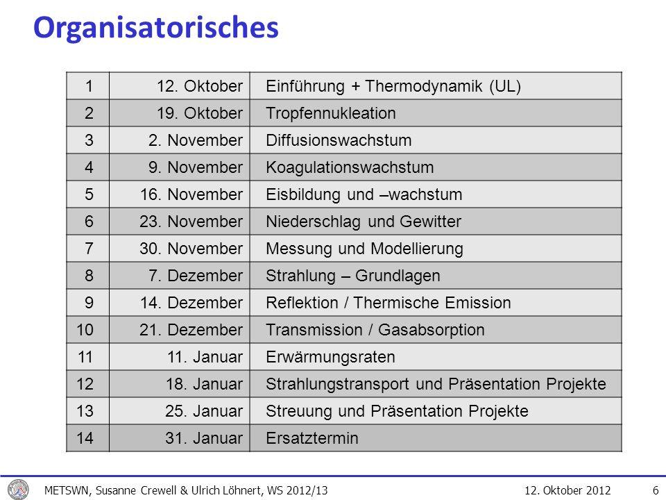 Organisatorisches 1 12. Oktober Einführung + Thermodynamik (UL) 2