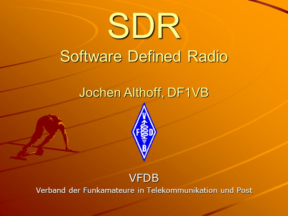 SDR Software Defined Radio Jochen Althoff, DF1VB