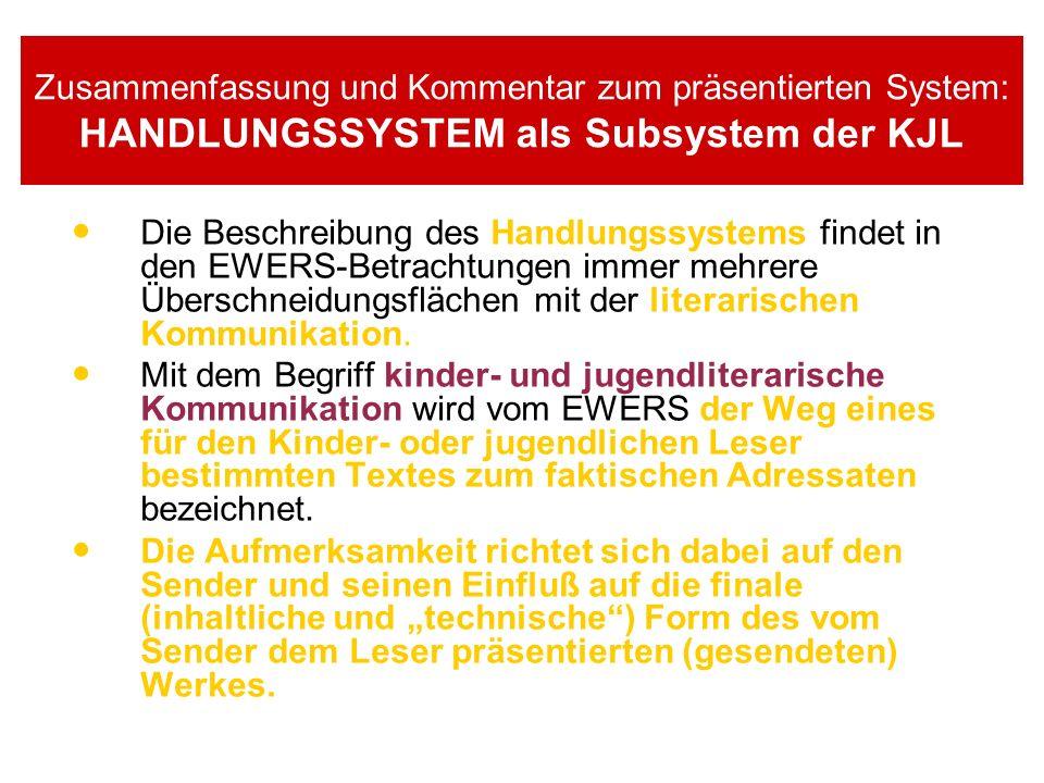Zusammenfassung und Kommentar zum präsentierten System: HANDLUNGSSYSTEM als Subsystem der KJL