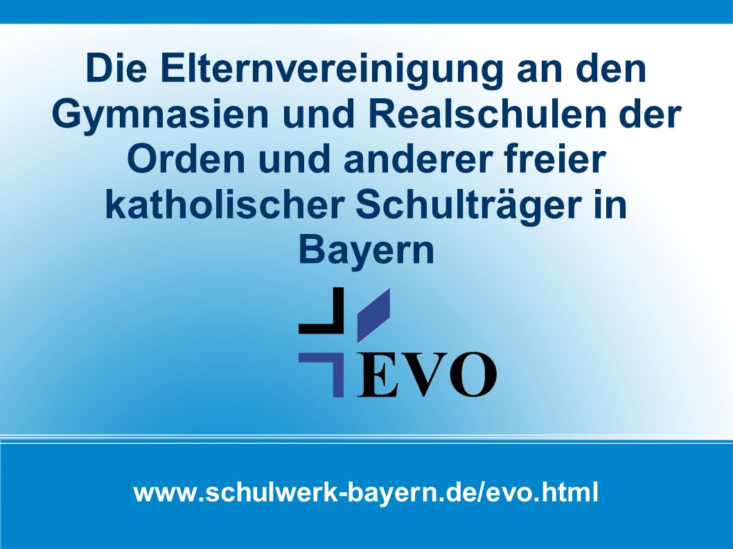 Die Elternvereinigung an den Gymnasien und Realschulen der Orden und anderer freier katholischer Schulträger in Bayern