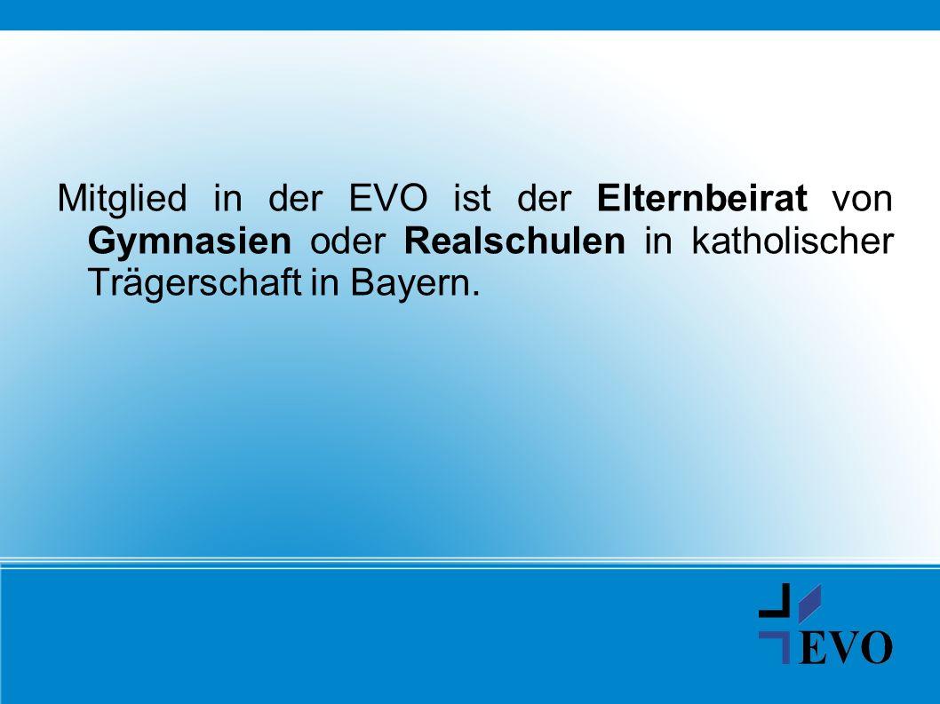 Mitglied in der EVO ist der Elternbeirat von Gymnasien oder Realschulen in katholischer Trägerschaft in Bayern.