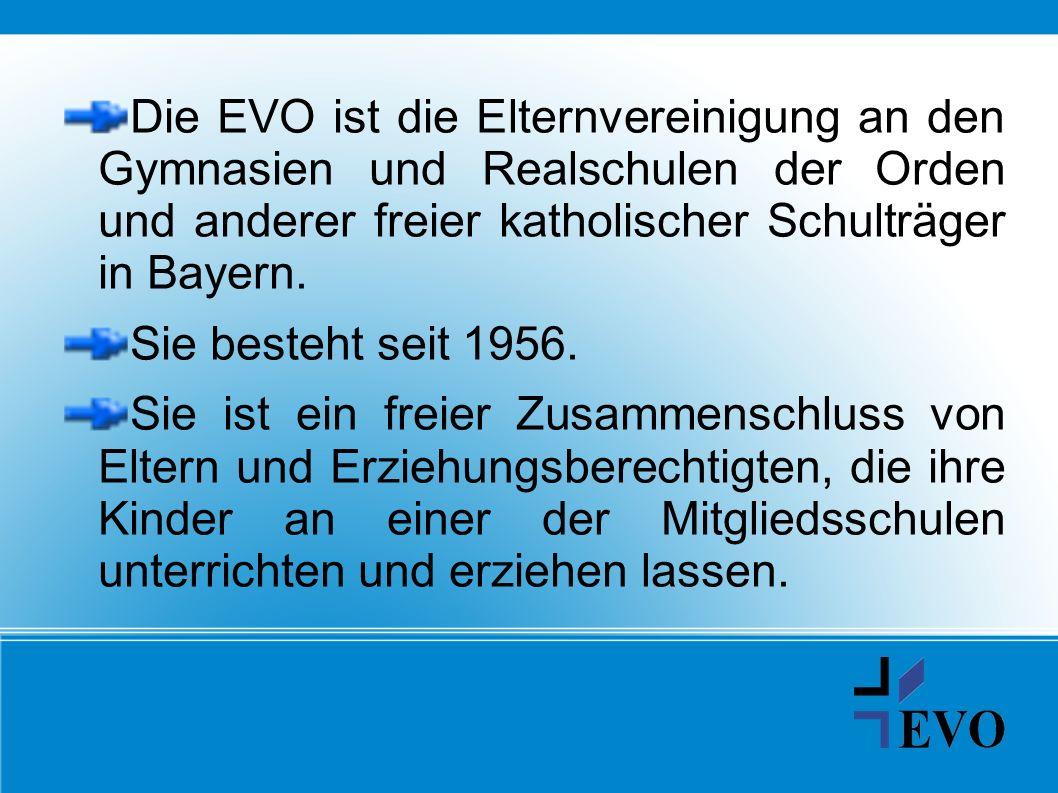 Die EVO ist die Elternvereinigung an den Gymnasien und Realschulen der Orden und anderer freier katholischer Schulträger in Bayern.