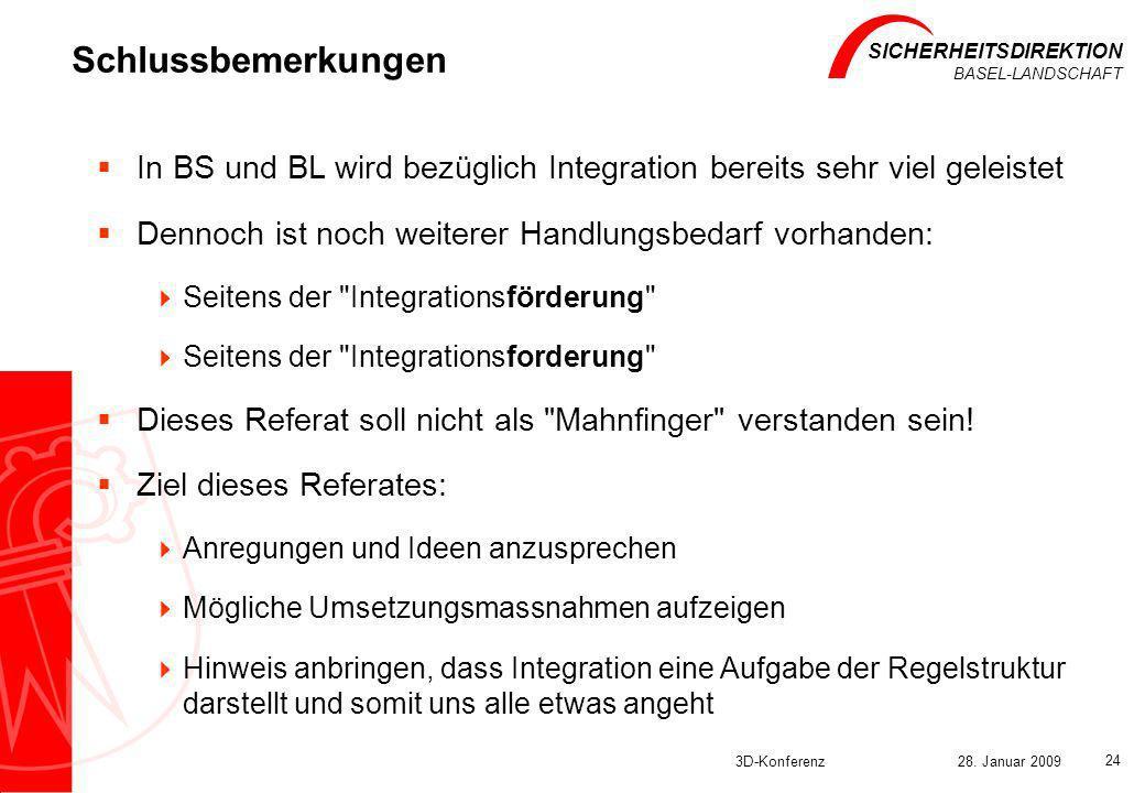 Schlussbemerkungen In BS und BL wird bezüglich Integration bereits sehr viel geleistet. Dennoch ist noch weiterer Handlungsbedarf vorhanden: