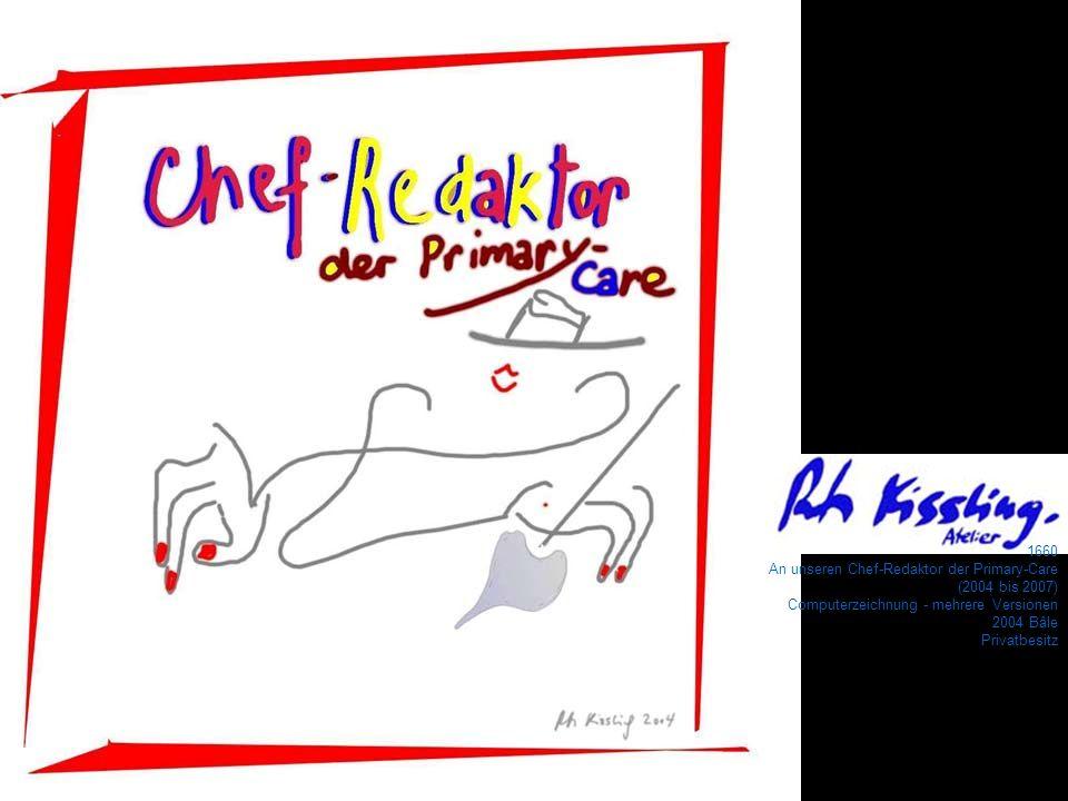 1660 An unseren Chef-Redaktor der Primary-Care. (2004 bis 2007) Computerzeichnung - mehrere Versionen.