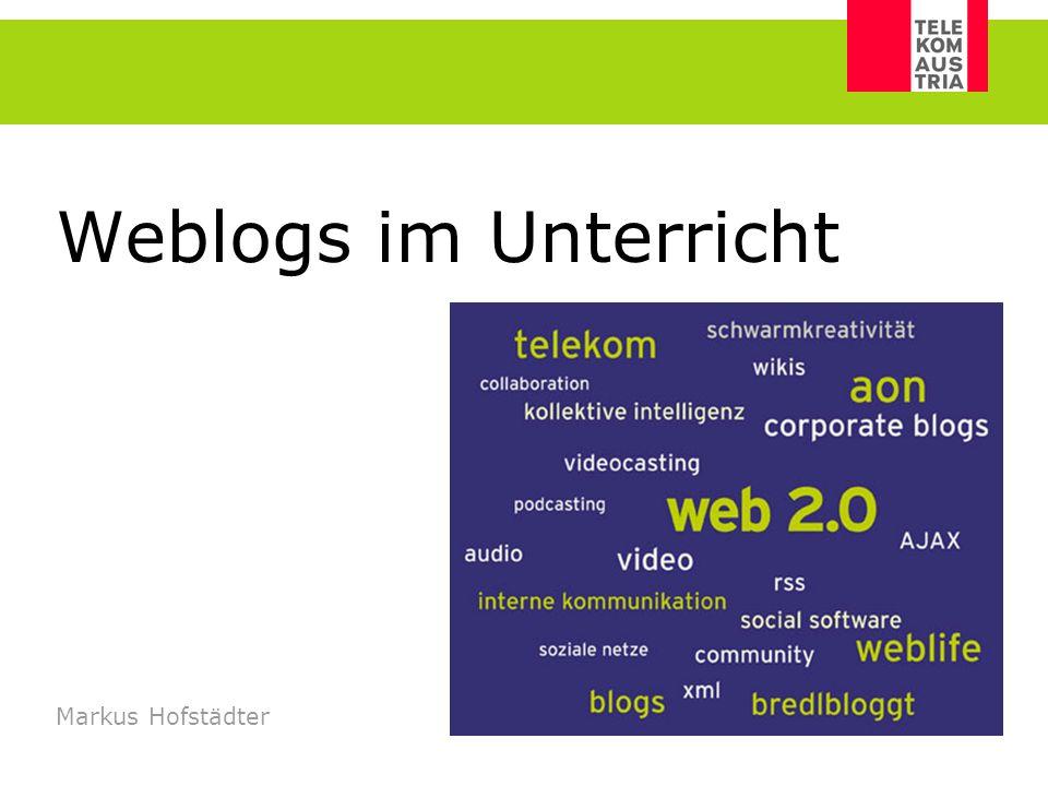 Weblogs im Unterricht Markus Hofstädter