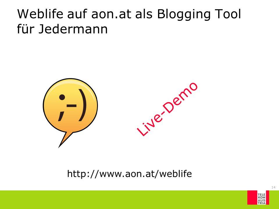 Weblife auf aon.at als Blogging Tool für Jedermann