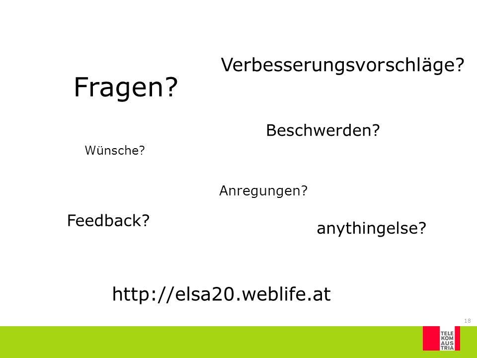 Fragen Verbesserungsvorschläge http://elsa20.weblife.at Beschwerden