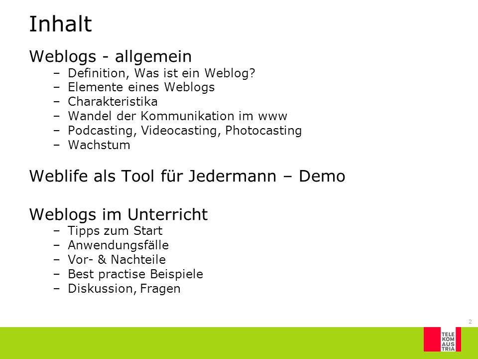 Inhalt Weblogs - allgemein Weblife als Tool für Jedermann – Demo