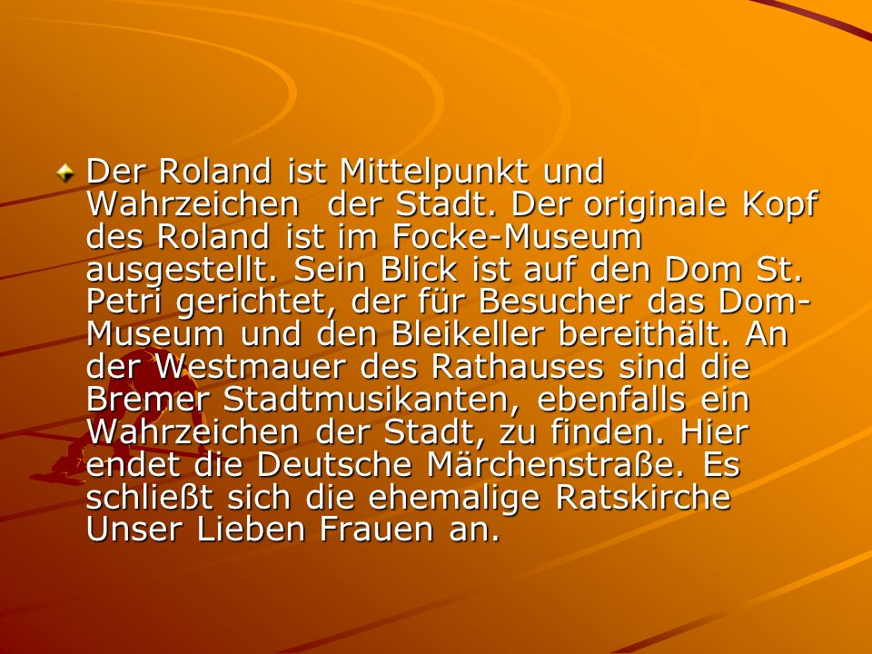 Der Roland ist Mittelpunkt und Wahrzeichen der Stadt