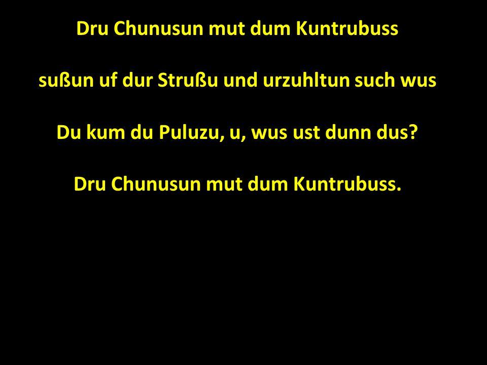 Dru Chunusun mut dum Kuntrubuss