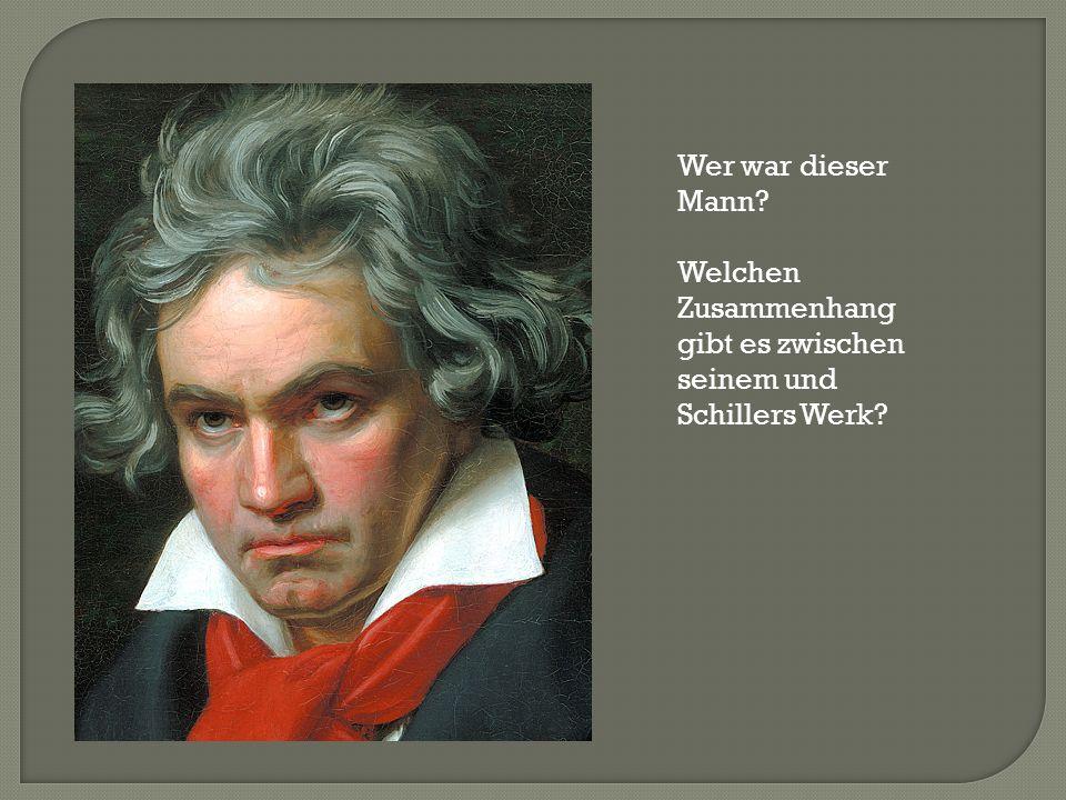 Wer war dieser Mann Welchen Zusammenhang gibt es zwischen seinem und Schillers Werk