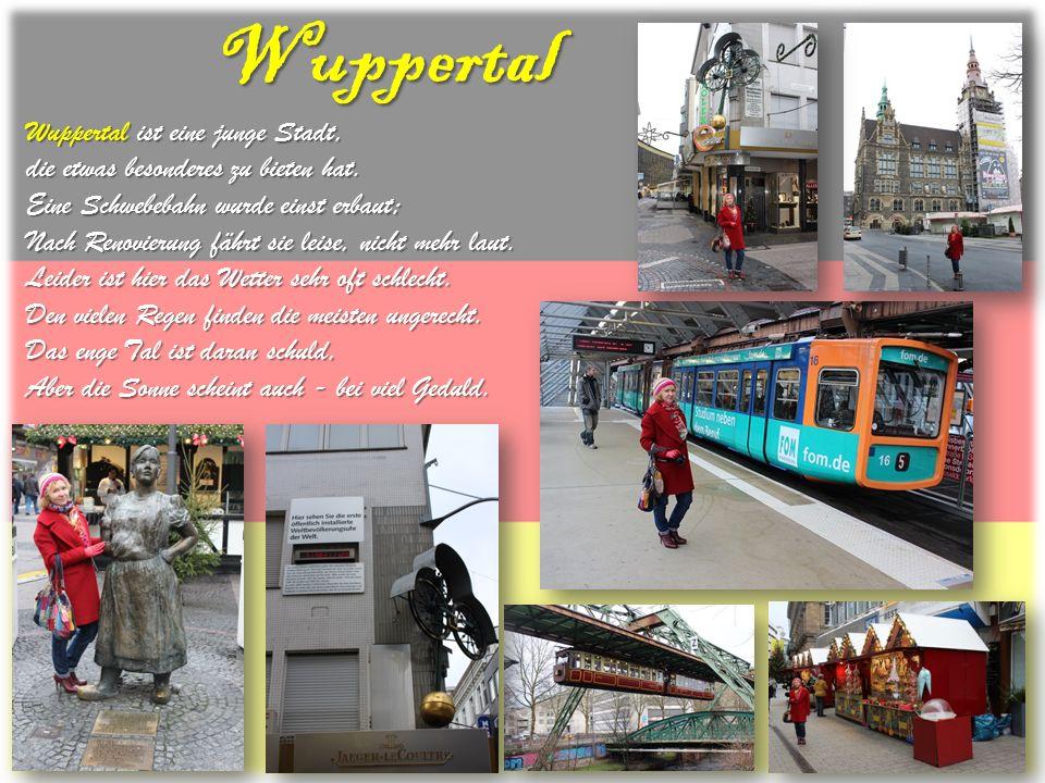 Wuppertal Wuppertal ist eine junge Stadt,