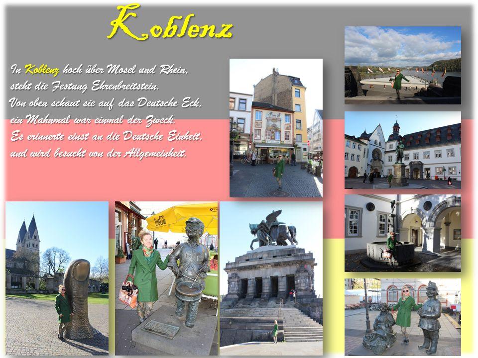 Koblenz In Koblenz hoch über Mosel und Rhein,