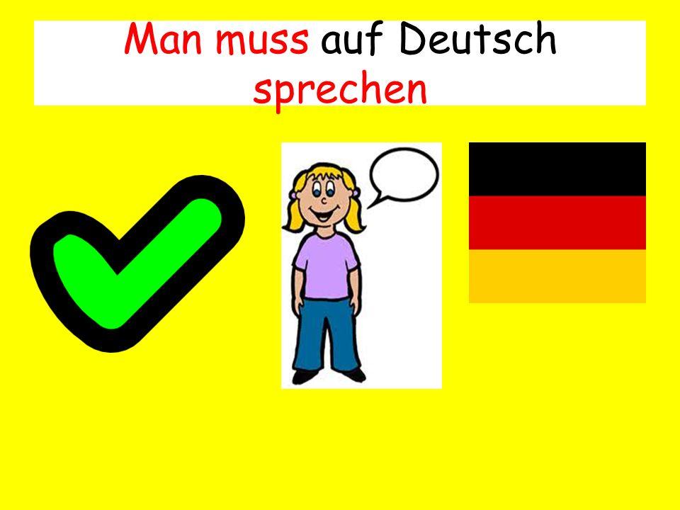 Man muss auf Deutsch sprechen
