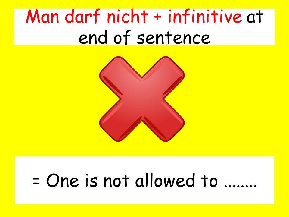 Man darf nicht + infinitive at end of sentence