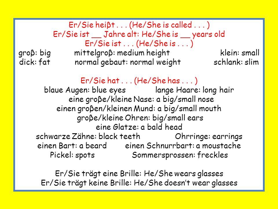 Er/Sie heiβt . . . (He/She is called . . . )