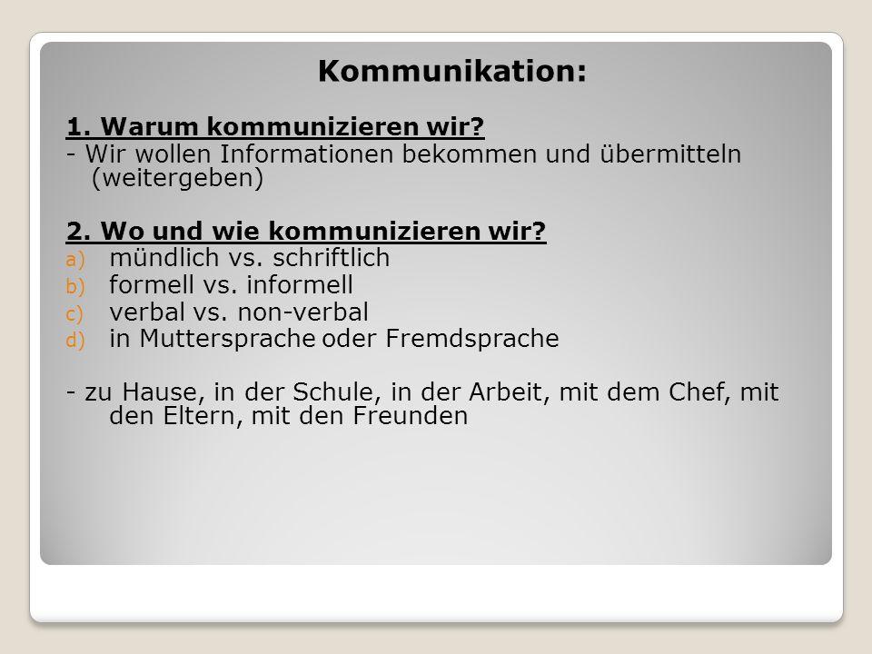 Kommunikation: 1. Warum kommunizieren wir